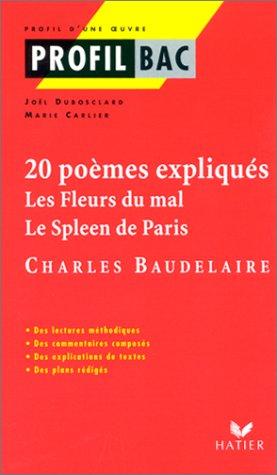 20 poèmes expliqués, Les fleurs du mal, Le spleen de Paris, Charles Baudelaire par Joël Dubosclard, Marie Carlier