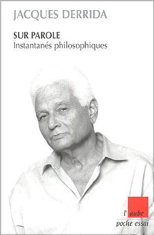 Sur parole : Instantanés philosophiques par Jacques Derrida