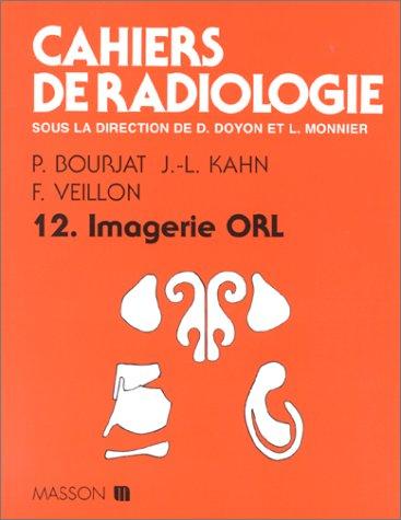 Cahiers de radiologie Tome 12 : Imagerie ORL par Pierre Bourjat