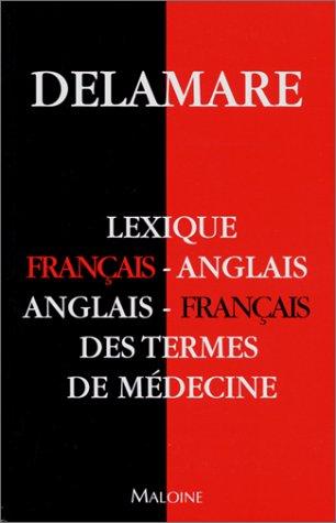Petit lexique anglais/français des termes de médecine par J. Delamare