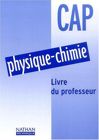 Physique-Chimie CAP : Livre du professeur