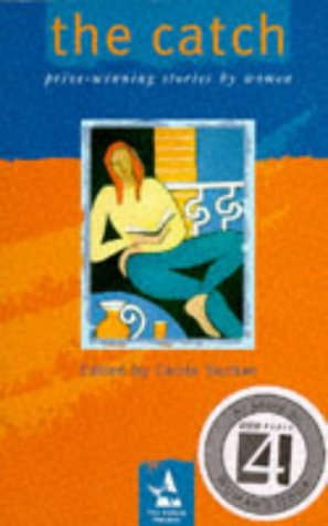 The Catch: Prize Winning Stories by Women The Asham Award (High Risk)