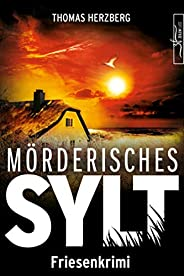 Mörderisches Sylt: Friesenkrimi (Hannah Lambert ermittelt 3)