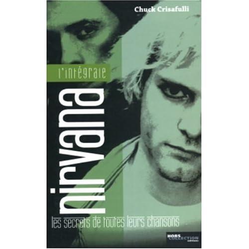 L'intégrale Nirvana : Les secrets de toutes leurs chansons