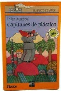Capitanes de plastico (Barco de Vapor) por Pilar Mateos