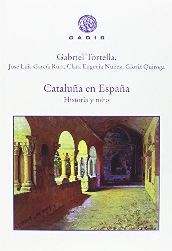 Cataluña en España por Gloria; Núñez, Clara Eugenia; García Ruiz, José Luis; Tortella, Gabriel Quiroga