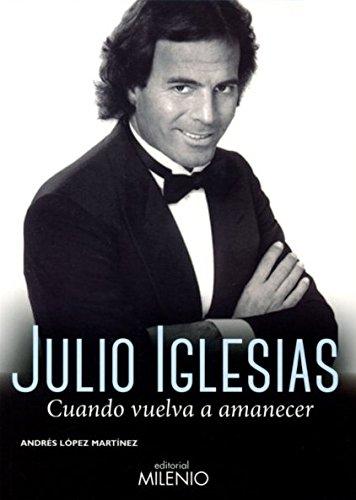 Julio Iglesias. Cuando Vuelva A Amanecer (Música) por Andrés López Martínez