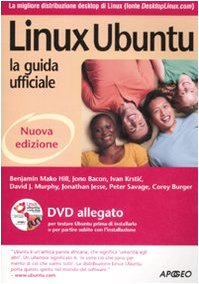 Linux Ubuntu. La guida ufficiale. Con DVD