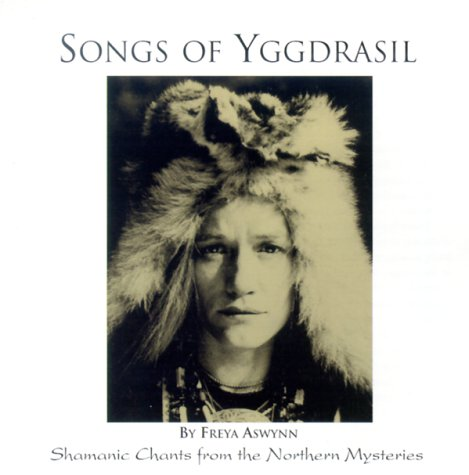 Songs of Yggdrasil: Shamanic Chants from the Northern Mysteries por Freya Aswynn