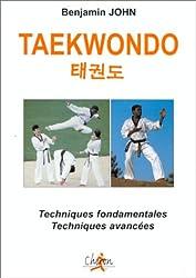 TAEKWONDO. Techniques fondamentales et techniques avancées
