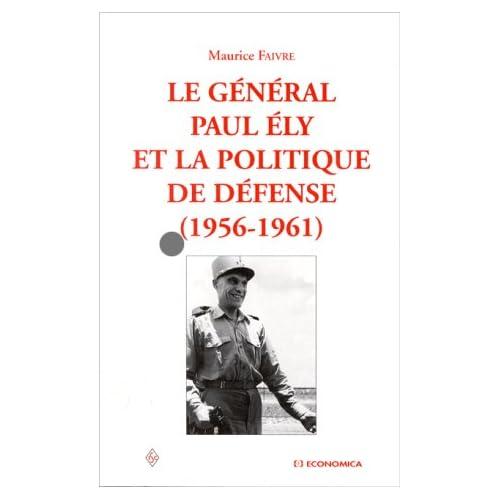 Le général Paul Ely et la politique de défense 1956-1961