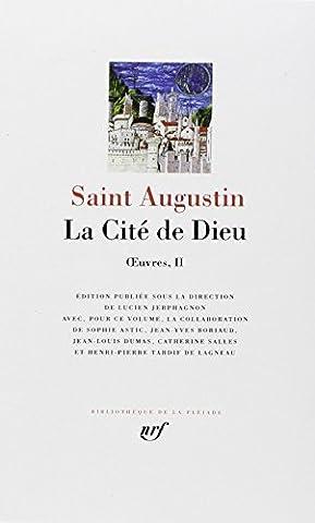 Oeuvres II, La cite de Dieu [Bibliotheque de la Pleiade] (French Edition) by Saint Augustin (2000-09-13)