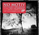 Songtexte von No Motiv - Daylight Breaking