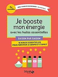 Je booste mon énergie avec les huiles essentielles par Jean-Charles Sommerard