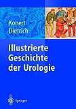 Illustrierte Geschichte der Urologie -
