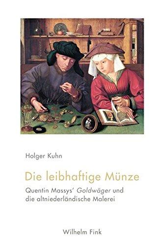 Die leibhaftige Münze. Quentin Massys' Goldwäger und die altniederländische Malerei