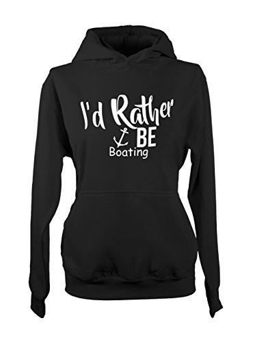 I'd Rather Be Boating Sea Amusant Hobby Femme Capuche Sweatshirt Noir