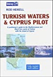 Turkish Waters & Cyprus Pilot: A Yachtsman's Guide to the Mediterranean and Black Sea Coasts of Turkey with the Islands of Cyprus