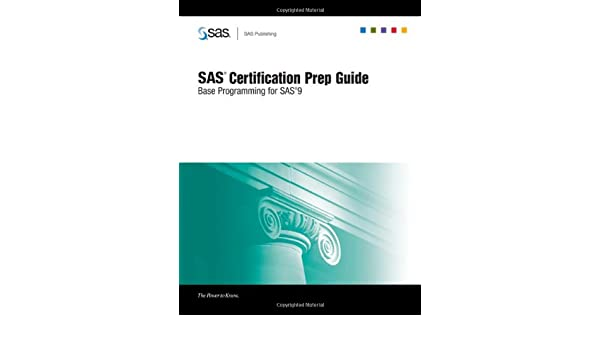 SAS Certification Prep Guide: Base Programming for SAS 9 [With CDROM ...
