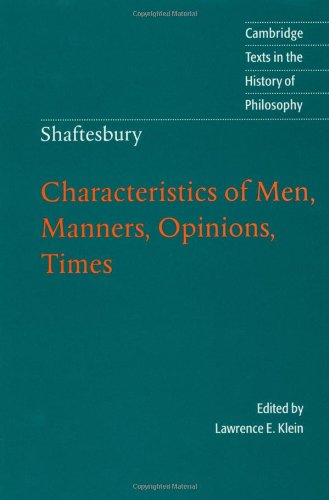 Shaftesbury: Characteristics of Men, Manners, Opinions, Times Paperback (Cambridge Texts in the History of Philosophy)