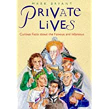 Private Lives: Curious Facts About the Famous and Infamous
