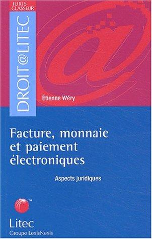 Facture, monnaie et paiement électroniques : Aspects juridiques (ancienne édition) par Etienne Wéry