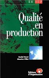 Qualité en production. De l'ISO 9000 aux outils de la qualité