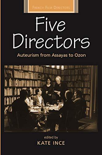 Five Directors: Auteurism from Assayas to Ozon (French Film Directors) (Ozon-maker)