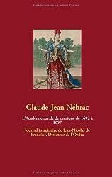 L'académie royale de musique de 1692 à 1697 : Journal imaginaire de Jean-Nicolas de Francine, directeur de l'Opéra