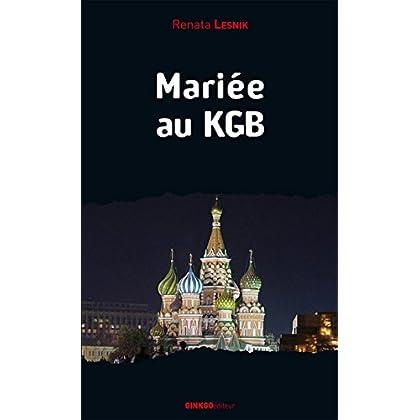 Mariée au KGB (Mémoire d'Homme)