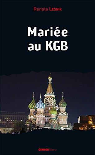 Mariée au KGB: Mémoires d'une réfugiée politique (Mémoire d'Homme) par Renata Lesnik