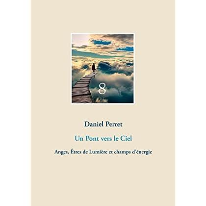 Un Pont vers le Ciel: Anges, Êtres de Lumière et champs d'énergie