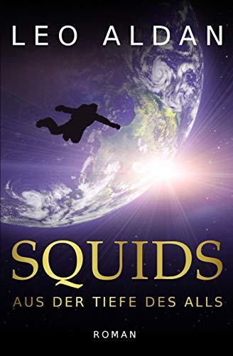 Squids: Aus der Tiefe des Alls (Nitsituaan-Saga, Band 1)