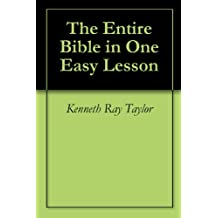 The Entire Bible in One Easy Lesson (English Edition)
