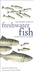 Freshwater Fish of Britain and Europe by Malcolm Greenhalgh (2011-11-05)