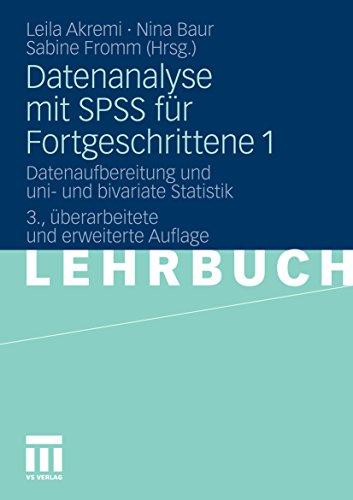Datenanalyse mit SPSS für Fortgeschrittene 1: Datenaufbereitung und uni- und bivariate Statistik