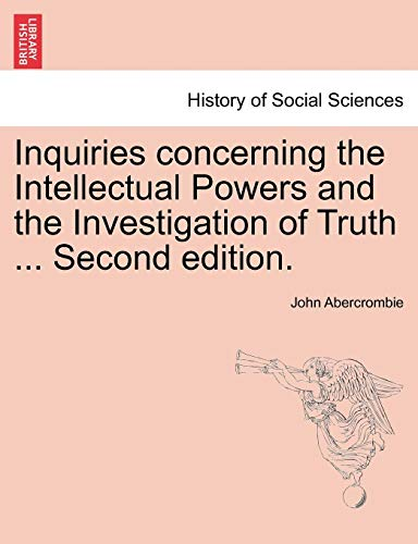 Inquiries concerning the Intellectual Powers and the Investigation of Truth ... Second edition.