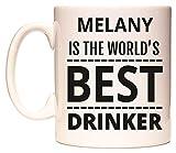 Best de Melanies - MELANY IS THE WORLD'S BEST DRINKER Taza por Review
