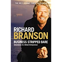 [Business Stripped Bare: Adventures of a Global Entrepreneur] (By: Sir Richard Branson) [published: April, 2010]
