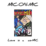 Love Is a Co-MIC [Explicit]