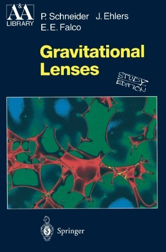 Gravitational Lenses (Astronomy and Astrophysics Library) by P. Schneider (2009-02-22)