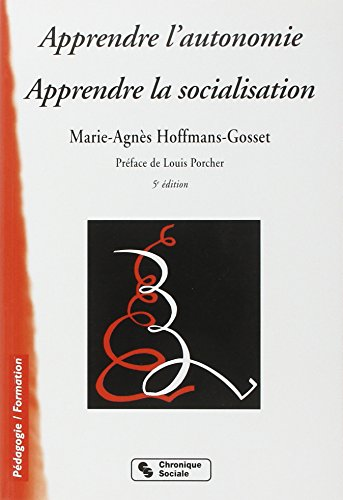 Apprendre l'autonomie, apprendre la socialisation, 4e édition