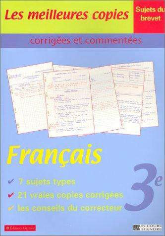 Les Meilleures copies corrigées et commentées : Français, 3e - Sujets du brevet par Collectif