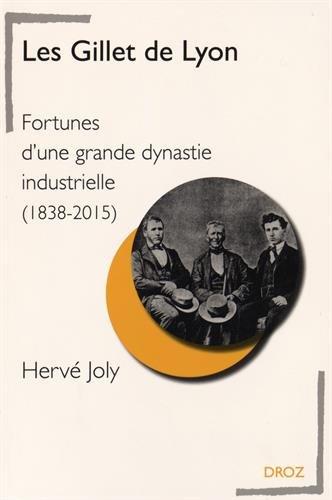 Les Gillet de Lyon : Fortunes d'une grande dynastie industrielle (1838-2015)