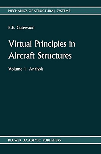 Virtual Principles in Aircraft Structures: Analysis v. 1 (Mechanics of Structural Systems) par M. Gatewood