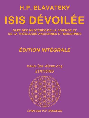 Isis dévoilée (édition intégrale) par Helena Petrovna Blavatsky