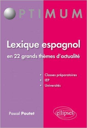 Lexique Espagnol en 22 Grands Thèmes d'Actualité de Collectif ( 17 mai 2011 )