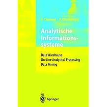 Analytische Informationssysteme: Data Warehouse, On-Line Analytical Processing Data Mining