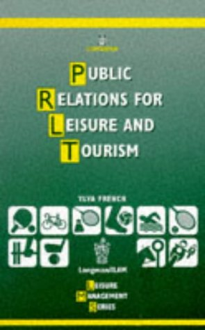 Public Relations for Leisure and: Tourism (Longman/Ilam Leisure Management) por Ylva French