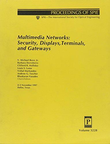 Gateway-multimedia (Multimedia Networks: Security, Displays Terminals and Gateways: Security, Displays, Terminals, and Gateways : 4-5 November 1997, Dallas, Texa ... Society for Optical Engineering, V. 3228.))